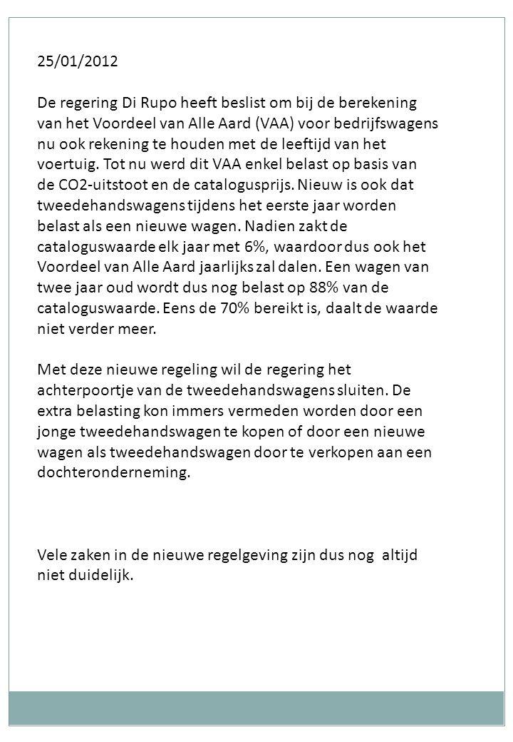 25/01/2012 De regering Di Rupo heeft beslist om bij de berekening van het Voordeel van Alle Aard (VAA) voor bedrijfswagens nu ook rekening te houden met de leeftijd van het voertuig.