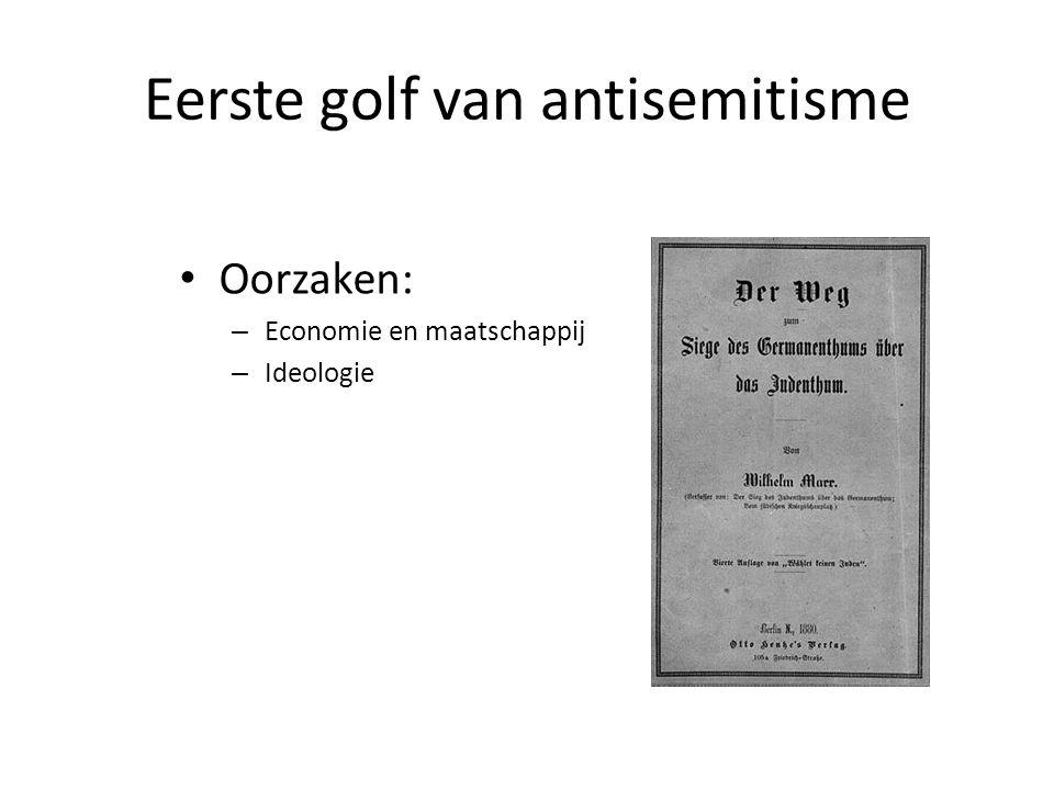 Eerste golf van antisemitisme • Oorzaken: – Economie en maatschappij – Ideologie