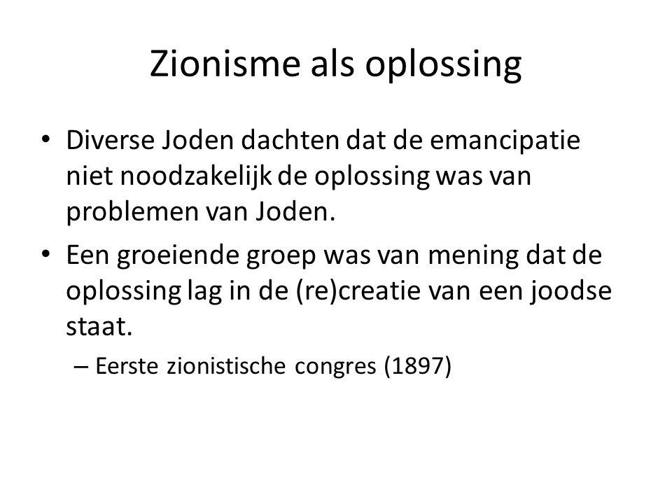 Zionisme als oplossing • Diverse Joden dachten dat de emancipatie niet noodzakelijk de oplossing was van problemen van Joden. • Een groeiende groep wa