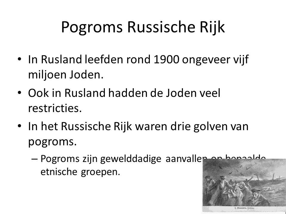 • In Rusland leefden rond 1900 ongeveer vijf miljoen Joden. • Ook in Rusland hadden de Joden veel restricties. • In het Russische Rijk waren drie golv