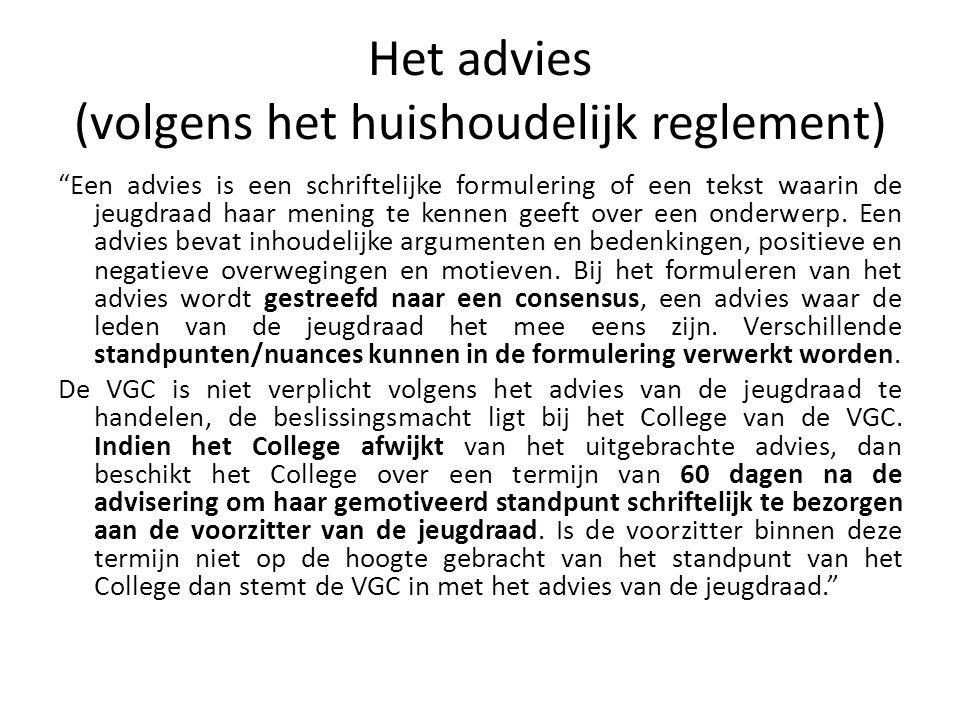 """Het advies (volgens het huishoudelijk reglement) """"Een advies is een schriftelijke formulering of een tekst waarin de jeugdraad haar mening te kennen g"""