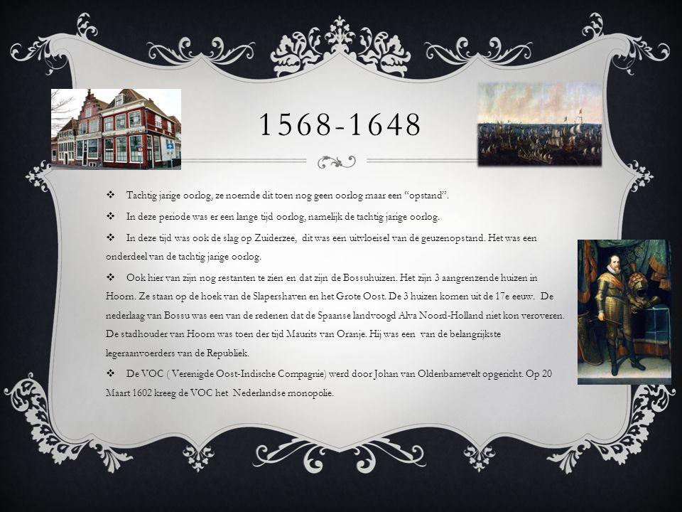 """1568-1648  Tachtig jarige oorlog, ze noemde dit toen nog geen oorlog maar een """"opstand"""".  In deze periode was er een lange tijd oorlog, namelijk de"""