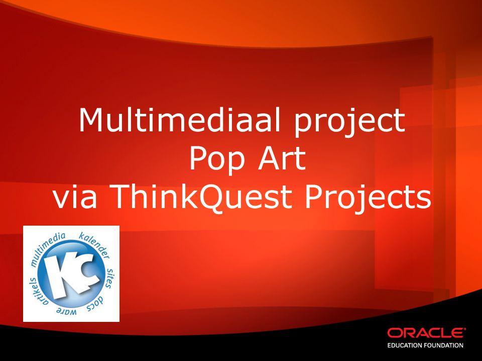 Multimediaal project Pop Art via ThinkQuest Projects