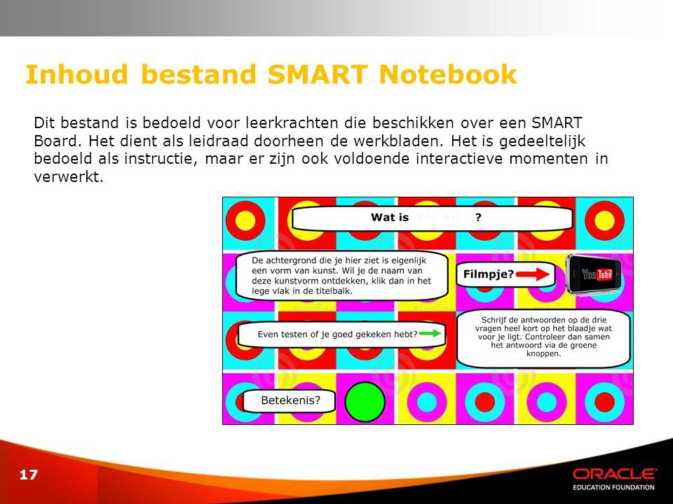 17 Inhoud bestand SMART Notebook Dit bestand is bedoeld voor leerkrachten die beschikken over een SMART Board. Het dient als leidraad doorheen de werk