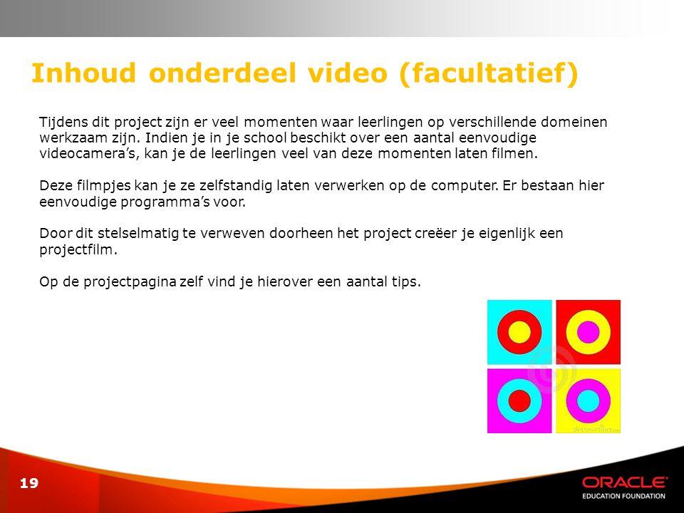 19 Inhoud onderdeel video (facultatief) Tijdens dit project zijn er veel momenten waar leerlingen op verschillende domeinen werkzaam zijn. Indien je i