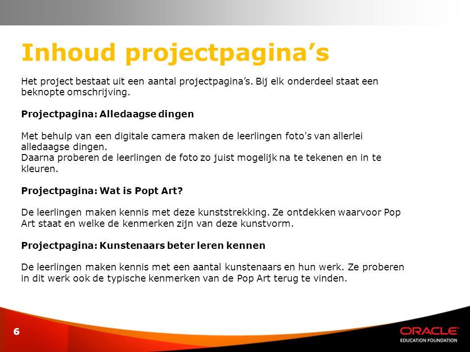 6 Het project bestaat uit een aantal projectpagina's. Bij elk onderdeel staat een beknopte omschrijving. Projectpagina: Alledaagse dingen Met behulp v