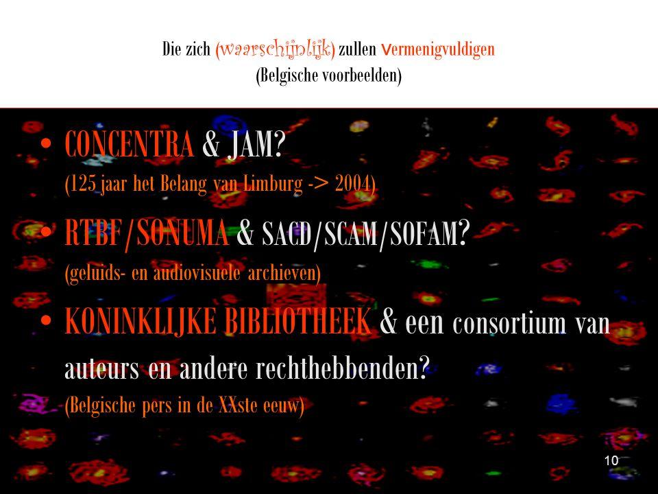 Die zich ( waarschijnlijk ) zullen v ermenigvuldigen (Belgische voorbeelden) •CONCENTRA & JAM.