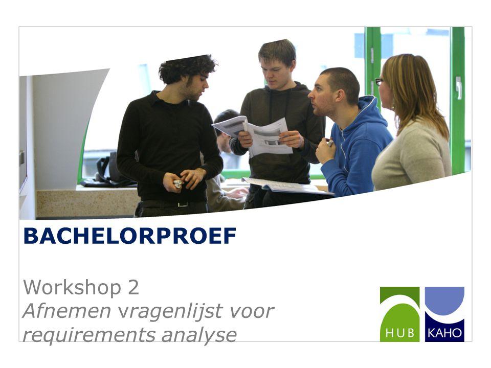 BACHELORPROEF Workshop 2 Afnemen vragenlijst voor requirements analyse