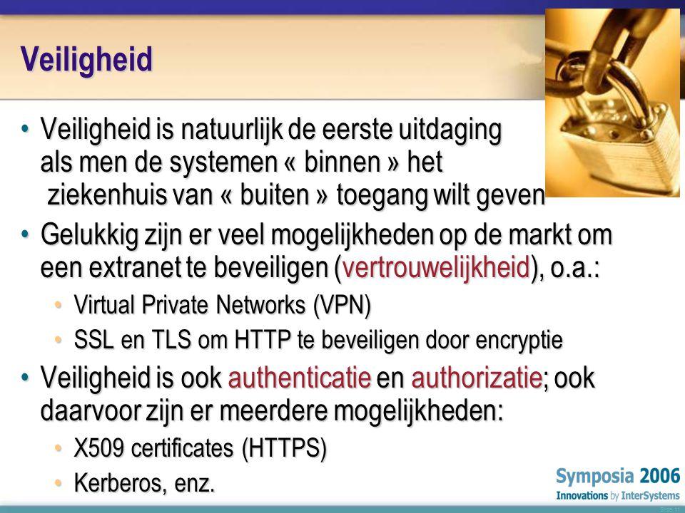 Slide 11 Veiligheid •Veiligheid is natuurlijk de eerste uitdaging als men de systemen « binnen » het ziekenhuis van « buiten » toegang wilt geven •Gelukkig zijn er veel mogelijkheden op de markt om een extranet te beveiligen (vertrouwelijkheid), o.a.: •Virtual Private Networks (VPN) •SSL en TLS om HTTP te beveiligen door encryptie •Veiligheid is ook authenticatie en authorizatie; ook daarvoor zijn er meerdere mogelijkheden: •X509 certificates (HTTPS) •Kerberos, enz.