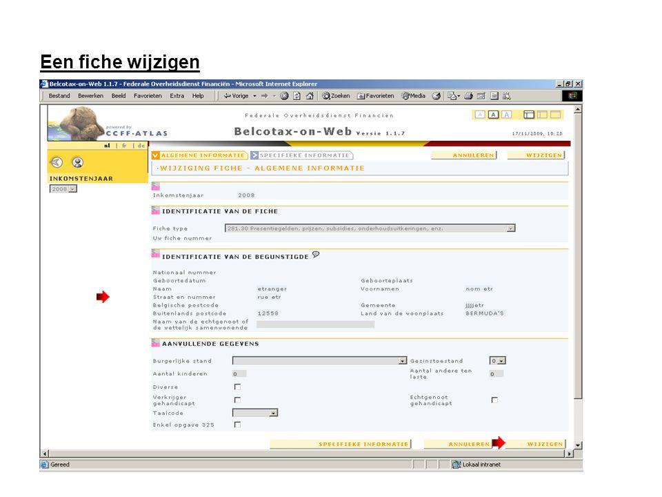 Een fiche wijzigen Breng de nodige wijzigingen aan in het scherm met de algemene informatie en/of in het scherm met de specifieke informatie. Als de w
