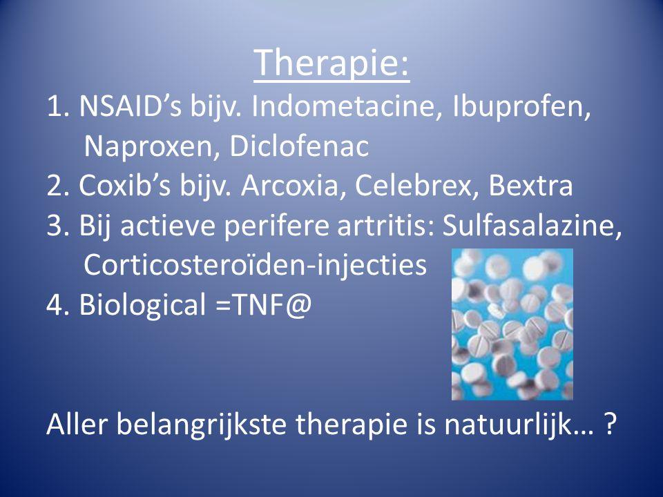 Therapie: 1.NSAID's bijv. Indometacine, Ibuprofen, Naproxen, Diclofenac 2.