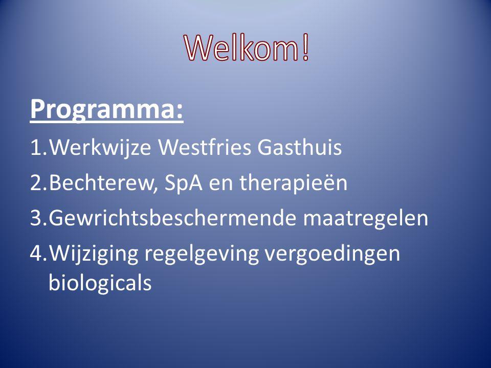 Programma: 1.Werkwijze Westfries Gasthuis 2.Bechterew, SpA en therapieën 3.Gewrichtsbeschermende maatregelen 4.Wijziging regelgeving vergoedingen biologicals