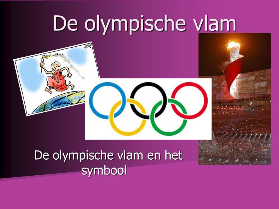 De olympische vlam De olympische vlam en het symbool De olympische vlam en het symbool