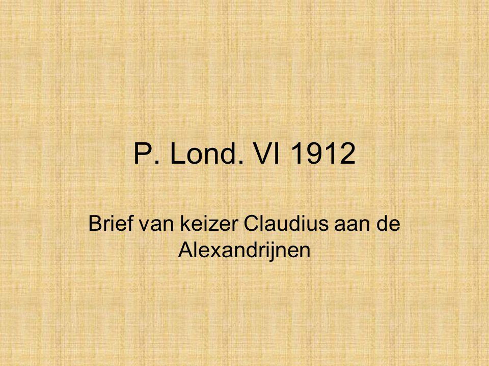 P. Lond. VI 1912 Brief van keizer Claudius aan de Alexandrijnen