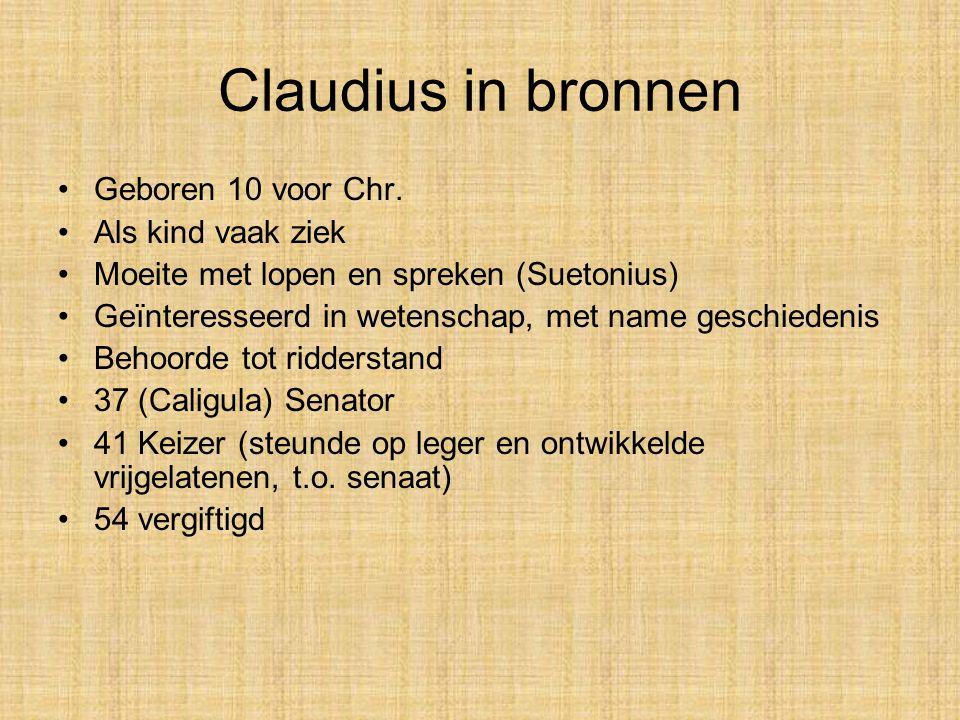 Claudius in bronnen •Geboren 10 voor Chr.