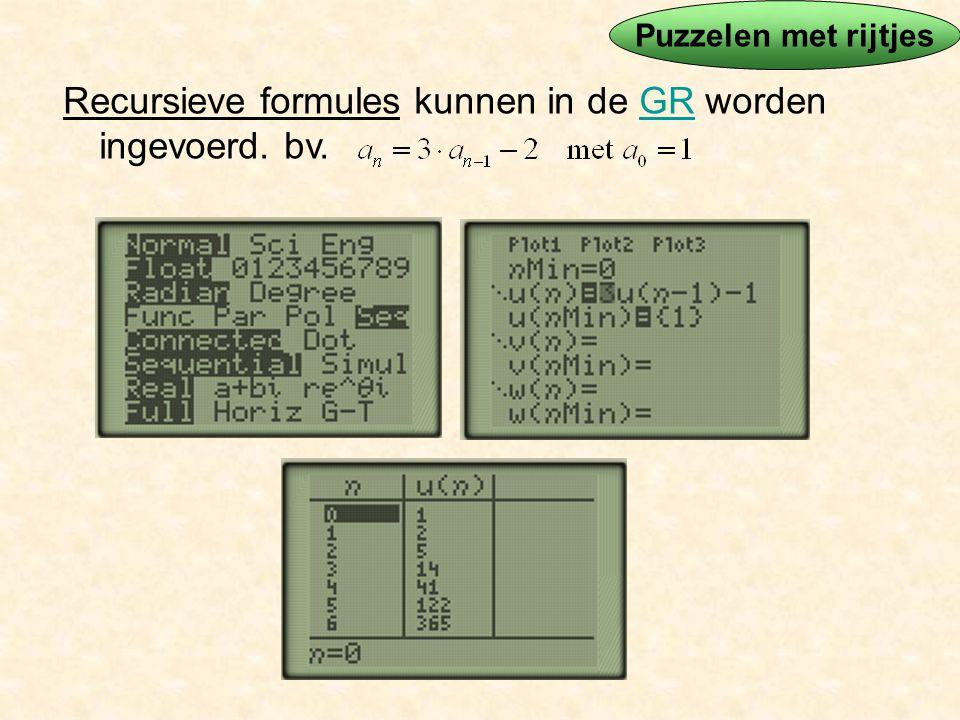 Recursieve formules kunnen in de GR worden ingevoerd. bv.GR Puzzelen met rijtjes