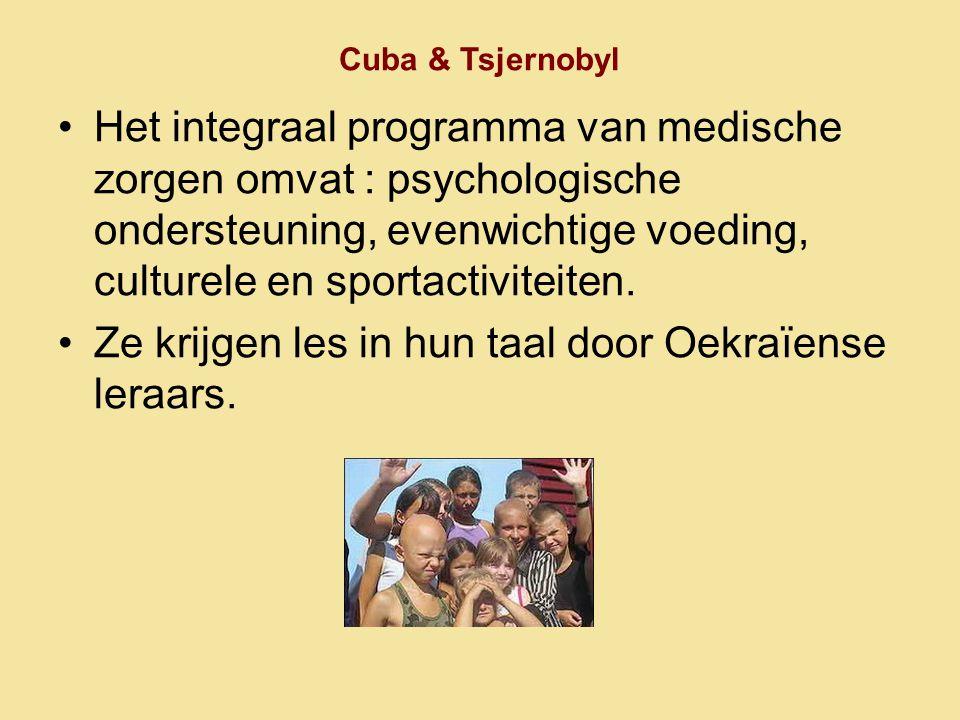 Cuba & Tsjernobyl •Het integraal programma van medische zorgen omvat : psychologische ondersteuning, evenwichtige voeding, culturele en sportactivitei