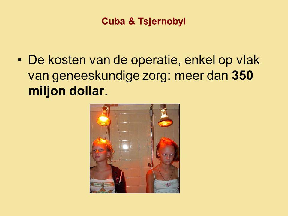 Cuba & Tsjernobyl Op 20 jaar •Zes beenmerg- transplantaties •Twee niertransplantaties •Veertien cardiovasculaire operaties voor complexe congenitale misvormingen •Meer dan zeshonderd neurologische en orthopedische operaties.