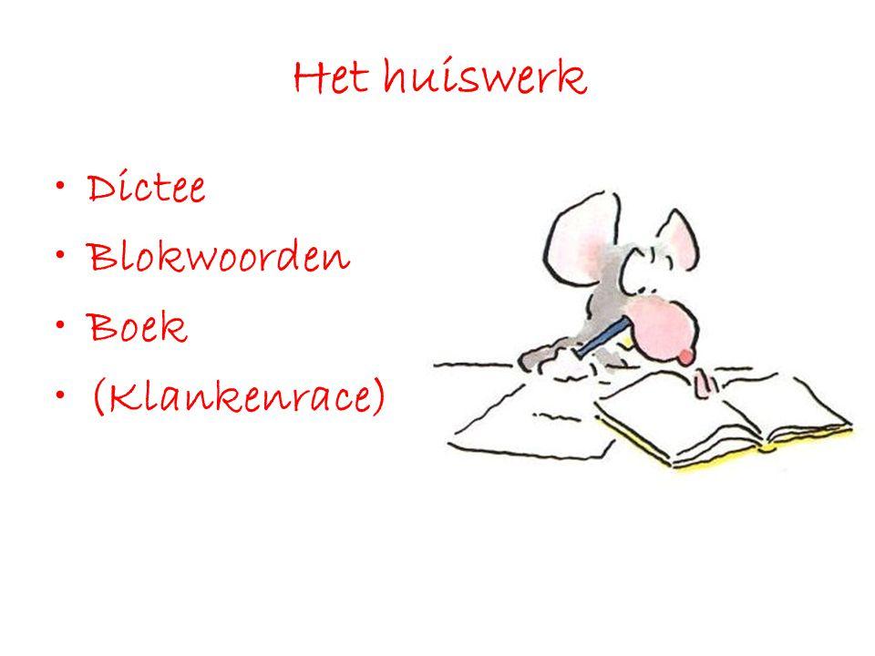 Het huiswerk •Dictee •Blokwoorden •Boek •(Klankenrace)