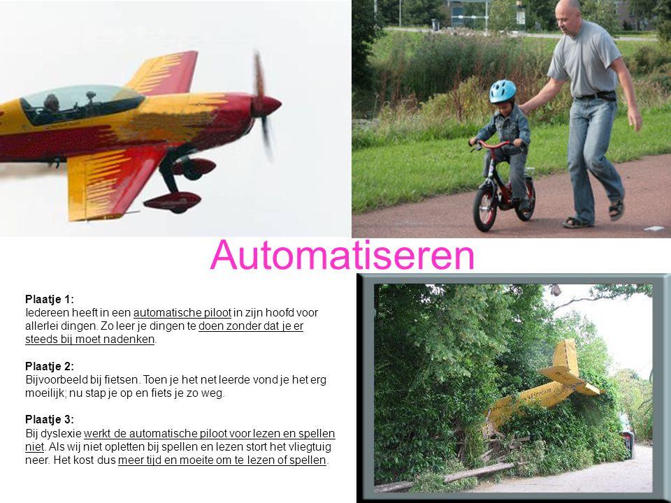 Automatiseren Plaatje 1: Iedereen heeft in een automatische piloot in zijn hoofd voor allerlei dingen. Zo leer je dingen te doen zonder dat je er stee