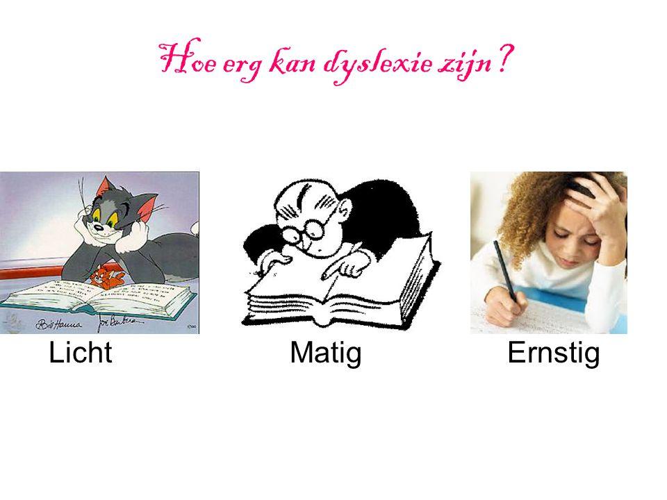 Hoe erg kan dyslexie zijn? Licht MatigErnstig
