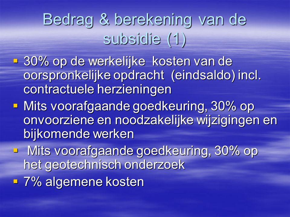 Bedrag & berekening van de subsidie (1)  30% op de werkelijke kosten van de oorspronkelijke opdracht (eindsaldo) incl.