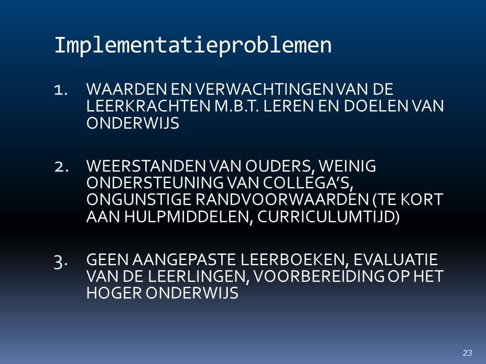 Implementatieproblemen 1.WAARDEN EN VERWACHTINGEN VAN DE LEERKRACHTEN M.B.T.
