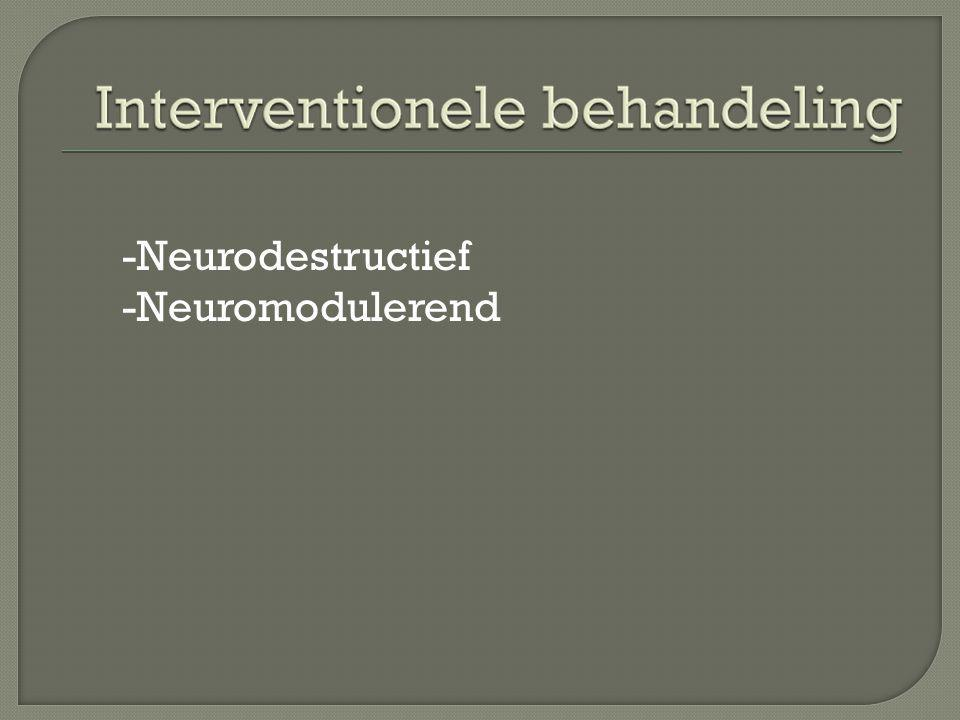 -Neurodestructief -Neuromodulerend