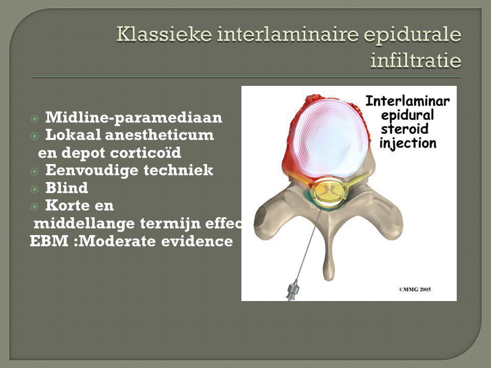  Midline-paramediaan  Lokaal anestheticum en depot corticoïd  Eenvoudige techniek  Blind  Korte en middellange termijn effect EBM :Moderate evide