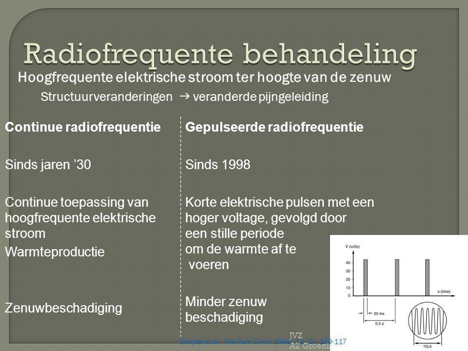 JVZ AZ Groeninge Continue radiofrequentie Sinds jaren '30 Continue toepassing van hoogfrequente elektrische stroom Warmteproductie Zenuwbeschadiging G