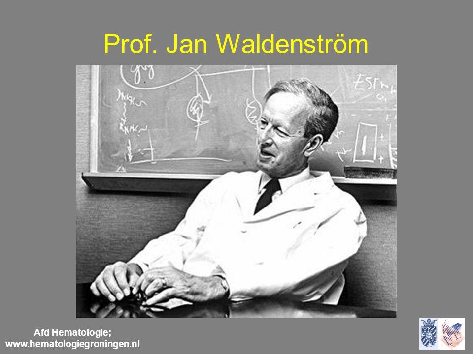 Afd Hematologie; www.hematologiegroningen.nl Prof. Jan Waldenström