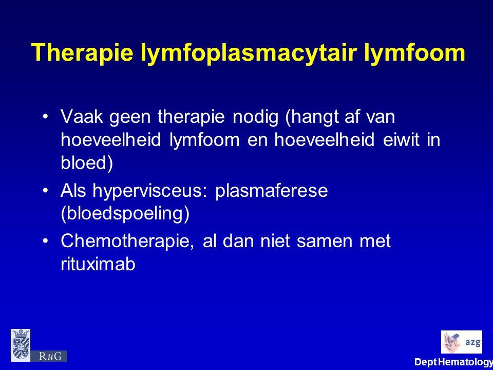 Dept Hematology Therapie lymfoplasmacytair lymfoom •Vaak geen therapie nodig (hangt af van hoeveelheid lymfoom en hoeveelheid eiwit in bloed) •Als hyp