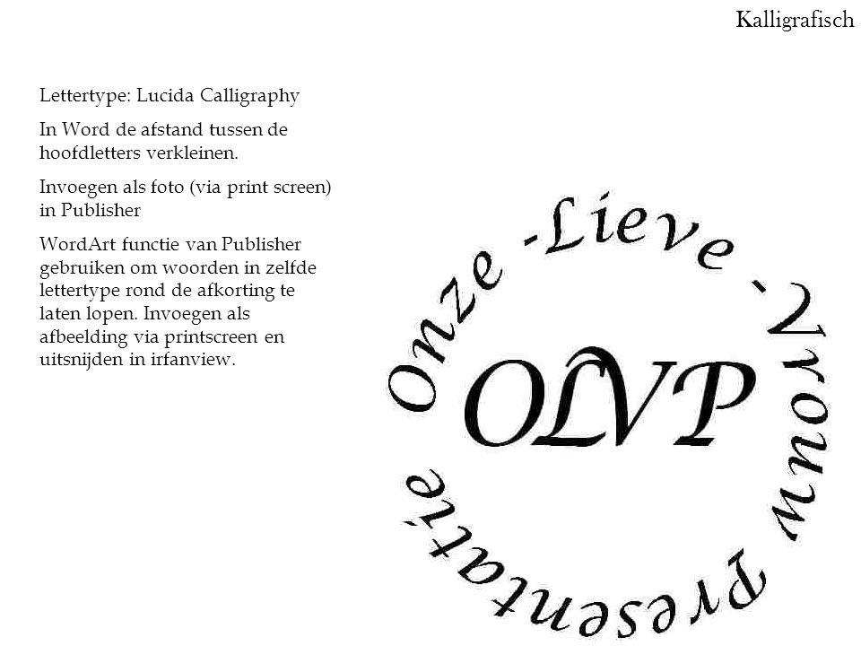 Lettertype: Lucida Calligraphy In Word de afstand tussen de hoofdletters verkleinen.