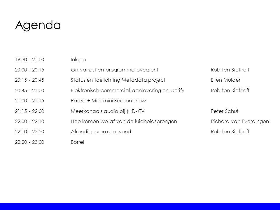 Agenda 19:30 - 20:00Inloop 20:00 - 20:15Ontvangst en programma overzichtRob ten Siethoff 20:15 - 20:45Status en toelichting Metadata projectEllen Muld