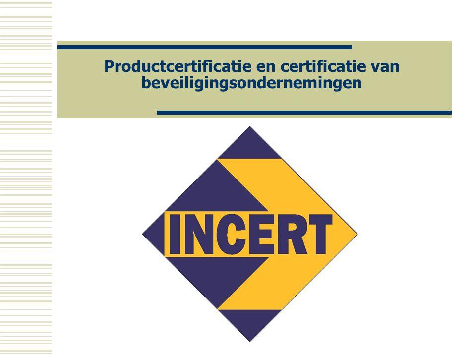 Productcertificatie en certificatie van beveiligingsondernemingen