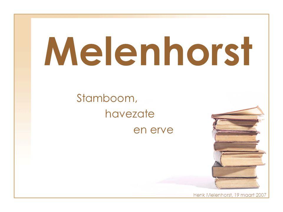 Melenhorst Stamboom, havezate en erve Henk Melenhorst, 19 maart 2007