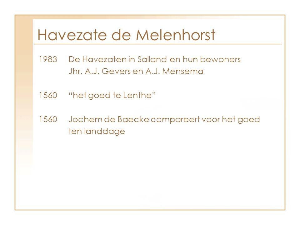 """Havezate de Melenhorst 1983De Havezaten in Salland en hun bewoners Jhr. A.J. Gevers en A.J. Mensema 1560""""het goed te Lenthe"""" 1560Jochem de Baecke comp"""