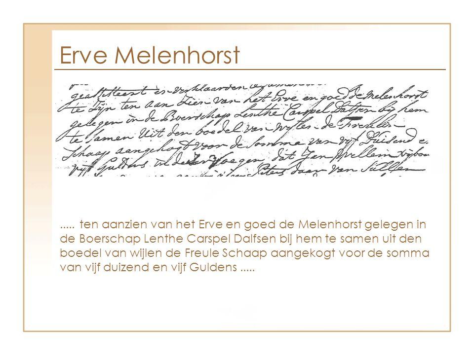 ..... ten aanzien van het Erve en goed de Melenhorst gelegen in de Boerschap Lenthe Carspel Dalfsen bij hem te samen uit den boedel van wijlen de Freu