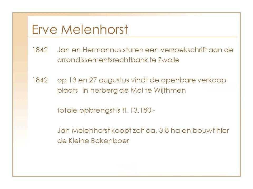 Erve Melenhorst 1842Jan en Hermannus sturen een verzoekschrift aan de arrondissementsrechtbank te Zwolle 1842op 13 en 27 augustus vindt de openbare ve