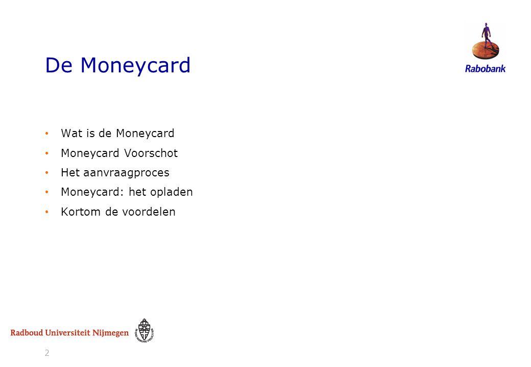3 3 De Moneycard  Een prepaid betaalkaart  Dient als vervanging voor de reguliere cheques  Om eenvoudig elektronisch geld uit te keren aan cliënten  Wordt door de Rabobank uitgegeven onder het merk VISA.