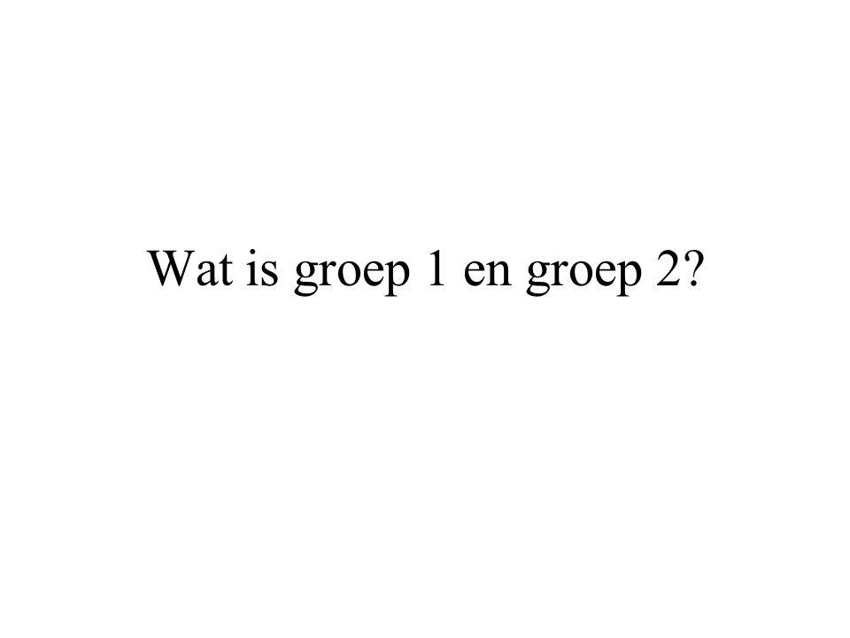 Wat is groep 1 en groep 2?