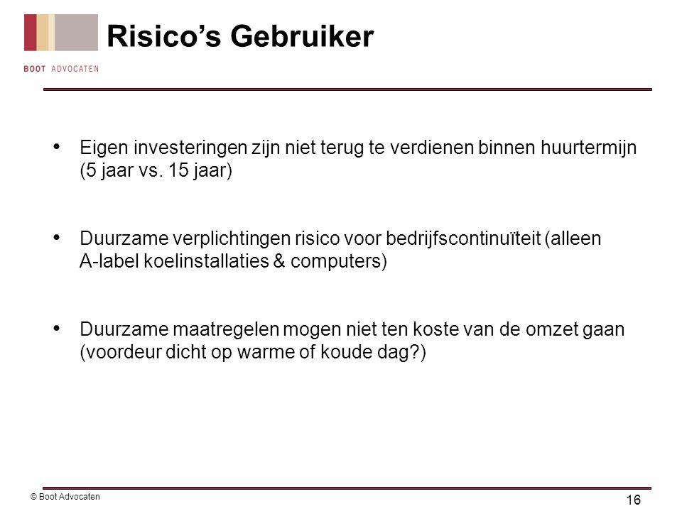 • Eigen investeringen zijn niet terug te verdienen binnen huurtermijn (5 jaar vs. 15 jaar) • Duurzame verplichtingen risico voor bedrijfscontinuïteit