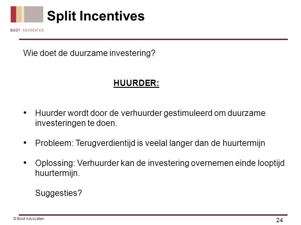 Wie doet de duurzame investering? HUURDER: • Huurder wordt door de verhuurder gestimuleerd om duurzame investeringen te doen. • Probleem: Terugverdien