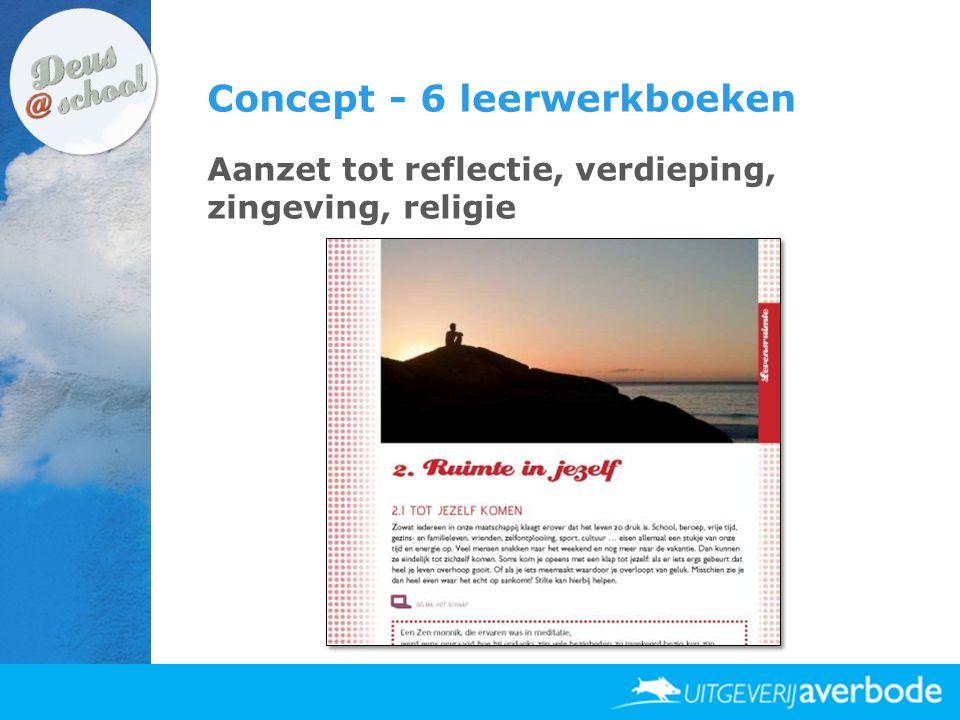 Concept - 6 leerwerkboeken Aanzet tot reflectie, verdieping, zingeving, religie