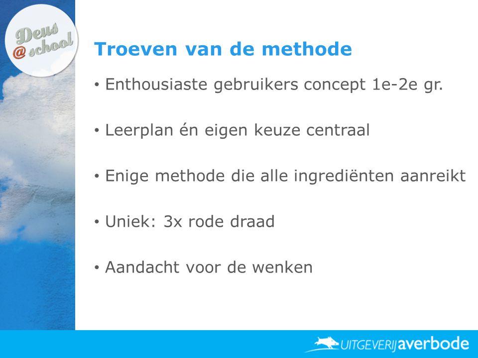 Troeven van de methode • Enthousiaste gebruikers concept 1e-2e gr. • Leerplan én eigen keuze centraal • Enige methode die alle ingrediënten aanreikt •