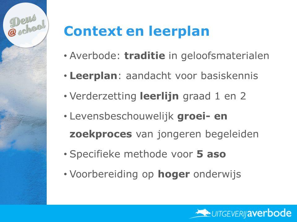 Context en leerplan • Averbode: traditie in geloofsmaterialen • Leerplan: aandacht voor basiskennis • Verderzetting leerlijn graad 1 en 2 • Levensbesc