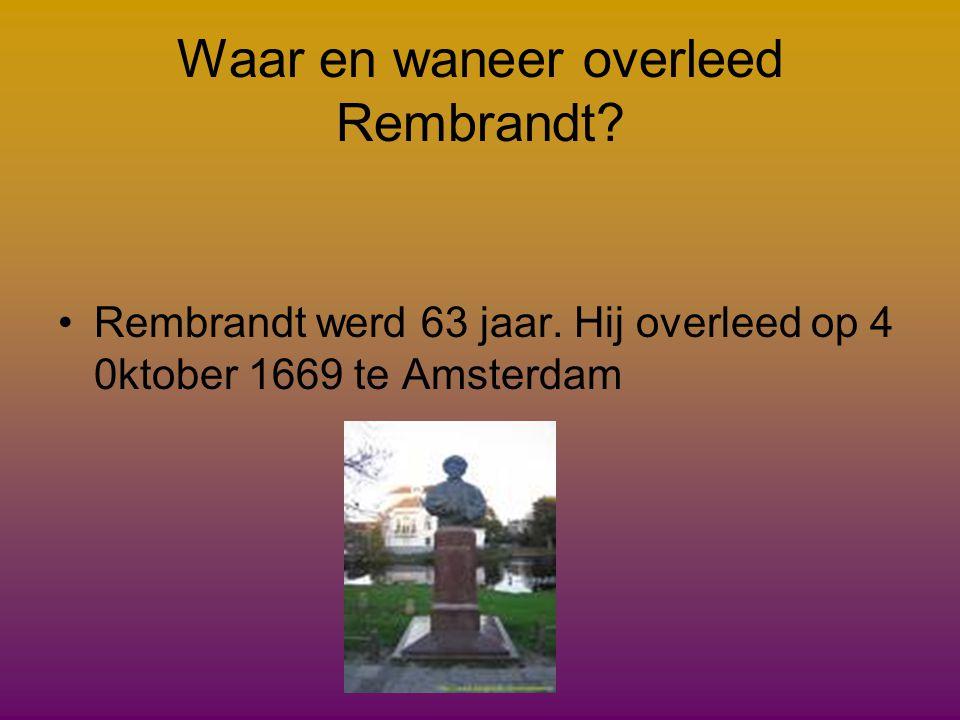 Waar werkte Rembrandt? •Suikerbakkerij in Amsterdam met Jan Lievens.