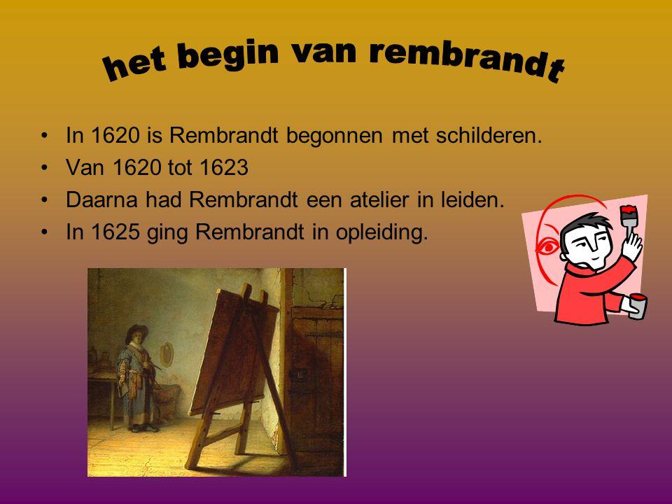 •In 1620 is Rembrandt begonnen met schilderen.