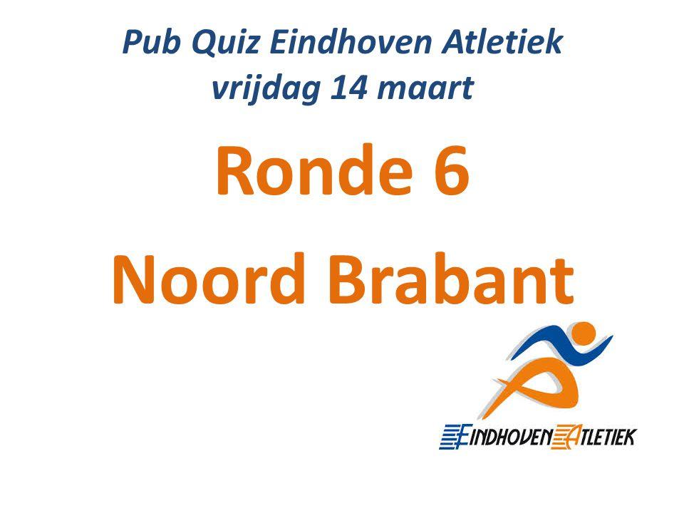 Pub Quiz Eindhoven Atletiek vrijdag 14 maart Ronde 6 Noord Brabant