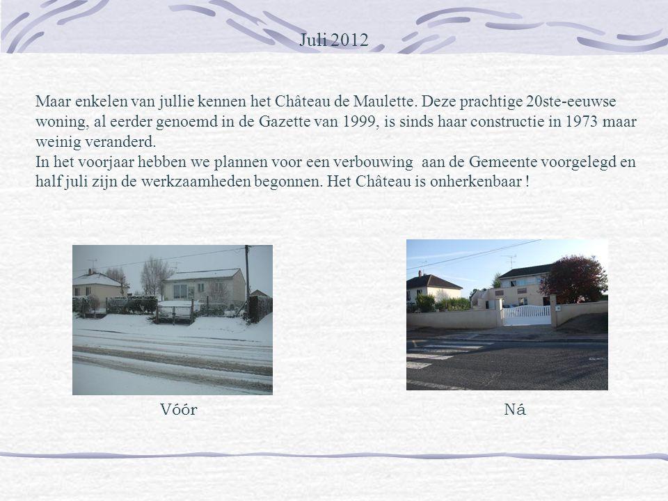 Juli 2012 Maar enkelen van jullie kennen het Château de Maulette.